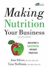 9780880919524-0880919523-Making Nutrition Your Business: Building a Successful Private Practice