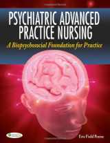 9780803622470-0803622473-Psychiatric Advanced Practice Nursing: A Biopsychosocial Foundation for Practice
