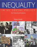 9781138847590-1138847593-Inequality in U.S. Social Policy: An Historical Analysis