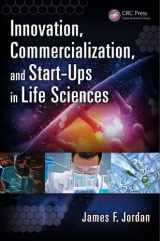 9781482210125-1482210126-Innovation, Commercialization, and Start-Ups in Life Sciences