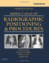 Workbook for Merrill's Atlas of Radiographic Positioning and Procedures, 13e