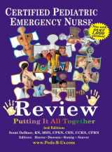 9780615884974-0615884970-Certified Pediatric Emergency Nurse Review: Putting It All Together