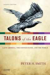 9780199856954-0199856958-Talons of the Eagle: Latin America, the United States, and the World