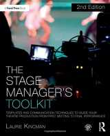 The Stage Manager's Toolkit: Templates and Communication Techniques to Guide Your Theatre Production from First Meeting to Final Performance (The Focal Press Toolkit Series)