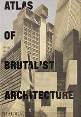 9780714875668-071487566X-Atlas of Brutalist Architecture : New York Times Best Art Book of 2018