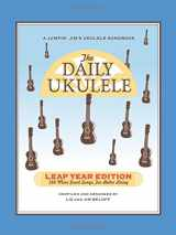 9781458482686-1458482685-The Daily Ukulele - Leap Year Edition: 366 More Songs for Better Living (Jumpin' Jim's Ukulele Songbooks)