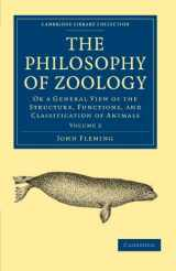 The Philosophy of Zoology: Or a General View of the Structure, Functions, and Classification of Animals (Cambridge Library Collection - Zoology)