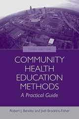 9780763755331-0763755338-Community Health Education Methods: A Practical Guide