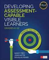9781506389981-1506389988-Developing Assessment-Capable Visible Learners, Grades K-12: Maximizing Skill, Will, and Thrill (Corwin Literacy)