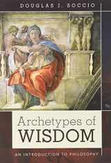 9781305714991-1305714997-Bundle: Archetypes of Wisdom: An Introduction to Philosophy, Loose-leaf Version, 9th + MindTap Philosophy, 1 term (6 months) Printed Access Card