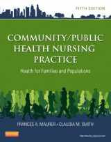 Community/Public Health Nursing Practice: Health for Families and Populations, 5e (Maurer, Community/ Public Health Nursing Practice)