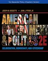9781133587903-1133587909-American Government and Politics: Deliberation, Democracy, and Citizenship - No Separate Policy Chapters