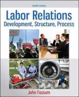 9780077862473-0077862473-Labor Relations: Development, Structure, Process
