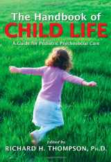 9780398078324-0398078327-The Handbook of Child Life: A Guide for Pediatric Psychosocial Care