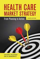 9780763789282-0763789283-Health Care Market Strategy: From Planning to Action