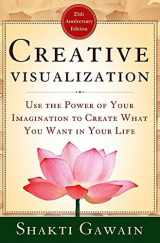 9781577312291-1577312295-Creative Visualization: Use the Power of Your Imagination to Create What You Want in Your Life