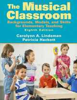 9780205687459-0205687458-Musical Classroom: Backgrounds, Models, and Skills for Elementary Teaching