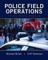 Police Field Operations: Theory Meets Practice (2nd Edition)