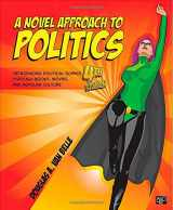 9781483368498-1483368491-A Novel Approach to Politics; Introducing Political Science through Books, Movies, and Popular Culture