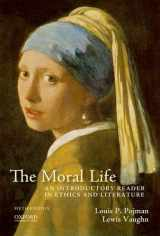 9780199950850-0199950857-The Moral Life: An Introductory Reader in Ethics and Literature