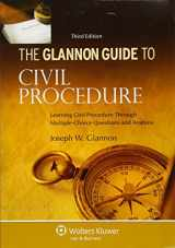 Glannon Guide To Civil Procedure: Learning Civil Procedure Through Multiple-Choice Questions and Analysis, Third Edition