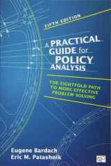 9781483359465-1483359468-Practical Guide for Policy Analysis: The Eightfold Path to More Effective Problem Solving (Fifth Edition)