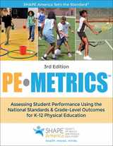 9781492526667-1492526665-PE Metrics 3rd Edition: Assessing Student Performance Using the National Standards & Grade-Level Outcomes for K-12 Physical Education