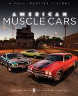 9780760350133-0760350132-American Muscle Cars: A Full-Throttle History