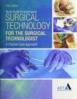 9781337584876-1337584878-Bundle: Surgical Technology for the Surgical Technologist: A Positive Care Approach, 5th + Study Guide with Lab Manual + MindTap Surgical Technology, 4 term (24 months) Printed Access Card
