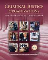 9781285459011-1285459016-Criminal Justice Organizations: Administration and Management