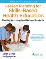 9781492558040-1492558044-Lesson Planning for Skills-Based Health Education: Meeting Secondary-Level National Standards (SHAPE America set the Standard)
