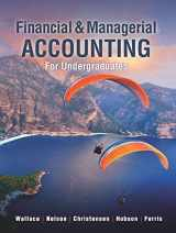 9781618532763-1618532766-Financial and Managerial Accounting for Undergraduates