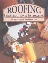 9781572180079-1572180072-Roofing Construction & Estimating