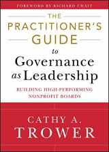 9781118109878-1118109872-The Practitioner's Guide to Governance as Leadership: Building High-Performing Nonprofit Boards