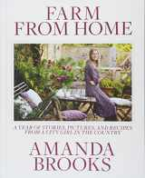 9781101983447-1101983442-Farm from Home: A Year of Stories, Pictures, and Recipes from a City Girl in the Country