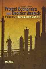 9781593702090-1593702094-Project Economics and Decision Analysis, Volume 2: Probabilistic Models