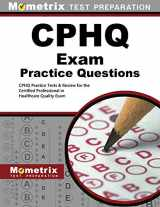 9781627332118-1627332111-CPHQ Exam Practice Questions: CPHQ Practice Tests & Review for the Certified Professional in Healthcare Quality Exam