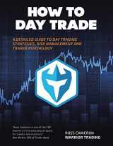 9781504957724-1504957725-How to Day Trade: A Detailed Guide to Day Trading Strategies, Risk Management, and Trader Psychology