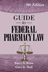 9780967633282-0967633281-Guide to Federal Pharmacy Law, 9th Edition (Reiss, Guide to Federal Pharmacy Law)