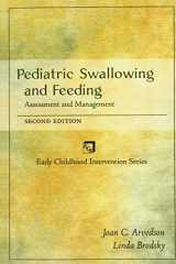 9780769300764-0769300766-Pediatric Swallowing and Feeding: Assessment and Management