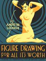 9780857680983-0857680986-Figure Drawing for All It's Worth