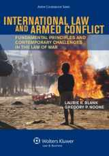 International Law and Armed Conflict: Fundamental Principles and Contemporary Challenges in the Law of War (Aspen Coursebook)