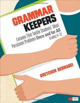 9781483375465-1483375463-Grammar Keepers: Lessons That Tackle Students' Most Persistent Problems Once and for All, Grades 4-12 (Corwin Literacy)