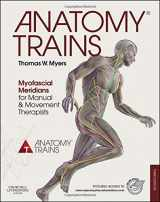 Anatomy Trains: Myofascial Meridians for Manual and Movement Therapists, 3e
