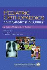9781581108477-1581108478-Pediatric Orthopaedics and Sport Injuries: A Quick Reference Guide