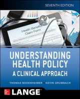 9781259584756-1259584755-Understanding Health Policy: A Clinical Approach
