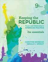 9781544326061-1544326068-Keeping the Republic: Power and Citizenship in American Politics, The Essentials