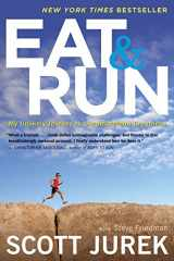9780544002319-0544002318-Eat and Run: My Unlikely Journey to Ultramarathon Greatness
