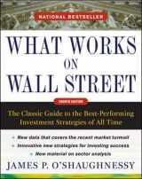9780071625760-0071625763-What Works on Wall Street, Fourth Edition: The Classic Guide to the Best-Performing Investment Strategies of All Time