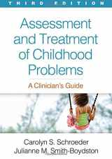 9781462530700-1462530702-Assessment and Treatment of Childhood Problems, Third Edition: A Clinician's Guide
